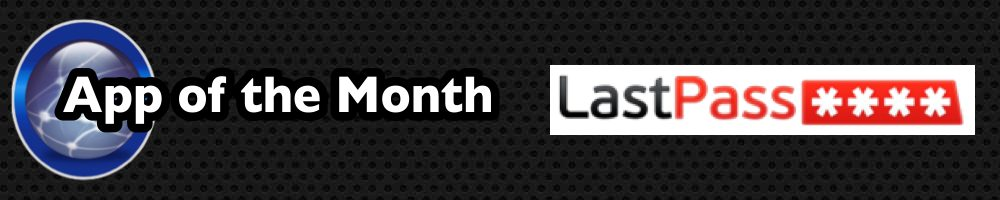 App of the Month – LastPass